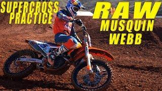 Musquin & Webb Supercross Practice RAW - Motocross Action Magazine