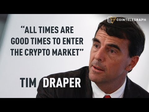 "Tim Draper: ""All Times Are Good Times To Enter The Crypto Market"""