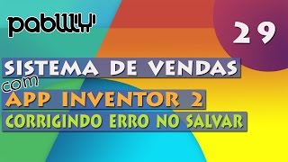 #29: Sistema de Vendas com APP Inventor 2 - Corrigindo erro no Salvar