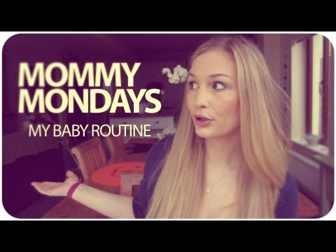MOMMY MONDAY: MY BABY ROUTINE!