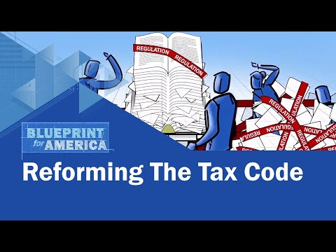 Reforming The Tax Code: Blueprint for America