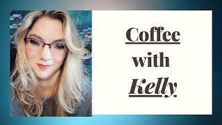 Coffee With Kelly: How to Face Battles_Episode 1