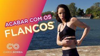 Como eliminar os FLANCOS! - Carol Borba