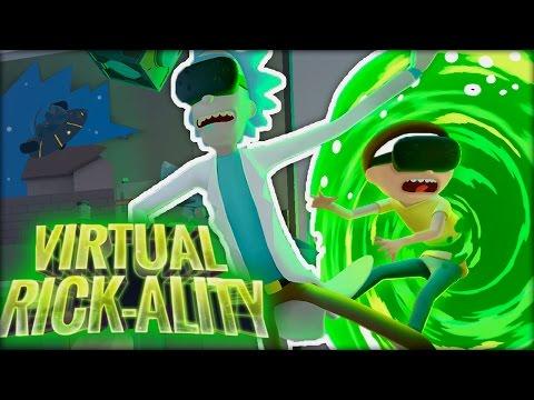 RICK AND MORTY VIRTUAL REALITY GAMEPLAY !! (Virtual RICK ality) #1
