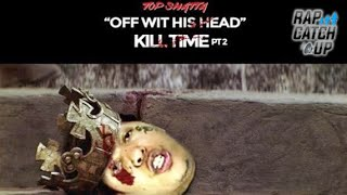 Top Shatta - Off With His Head (Kill Time Pt. 2) [KING YELLA DISS]