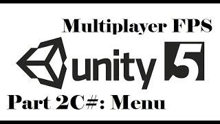 Unity 3D - Multiplayer FPS - Part 2C#: Menu 1/2