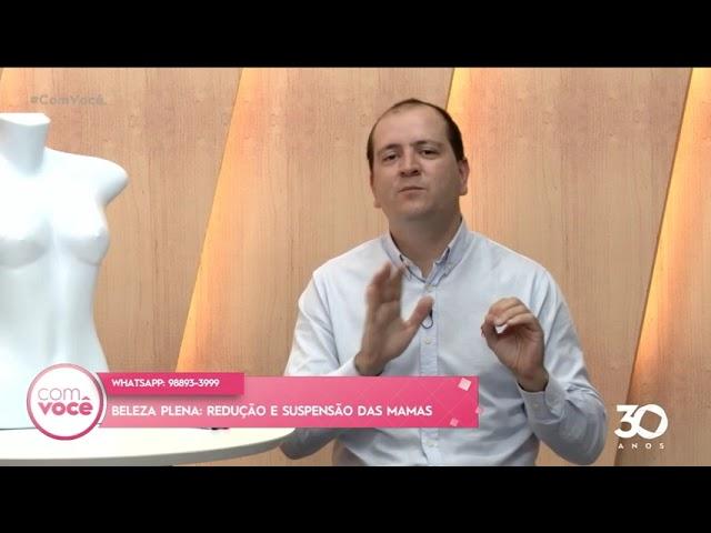 Beleza Plena: redução e suspensão das mamas - Com Você