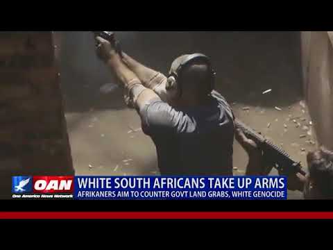 Oppressed White South African Minority Arm Themselves to Defend Their Farms, Family and Freedom