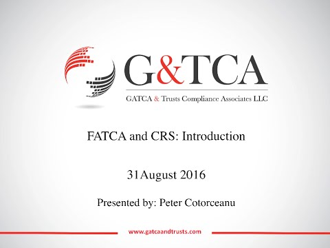 FATCA & CRS Introduction by Peter Cotorceanu - gatcaandtrusts.com