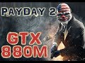 i7-4710MQ + GTX 880M. Payday 2 [Ultra] (Ноутбук Alienware A17)