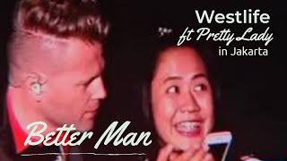 Download Westlife (The Twenty Tour) feat Pretty Lady - Better Man Mp3