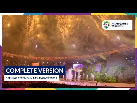 Opening Ceremony of #AsianGames2018 Jakarta - Palembang (Complete Version)