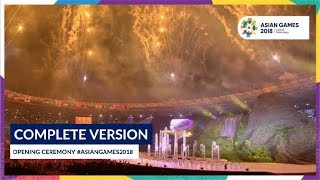 Opening Ceremony of 18th Asian Games Jakarta - Palembang 2018 (Complete Version) MP3