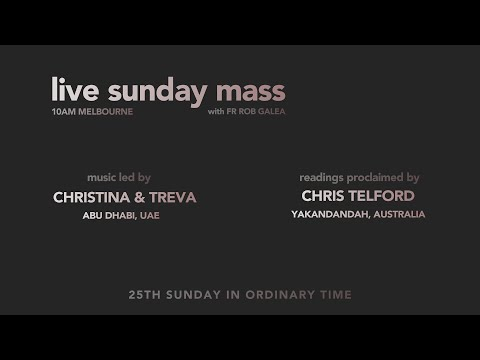 Live Mass on the 25th Sunday with Fr. Rob Galea 20/09/2020