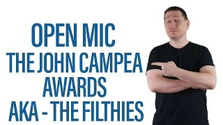 Open Mic - The John Campea Awards AKA The FILTHIES