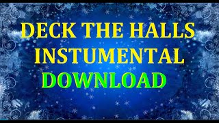 DECK THE HALLS INSTRUMENTAL DOWNLOAD - ORCHESTRAL VERSION - Chrismas Song -