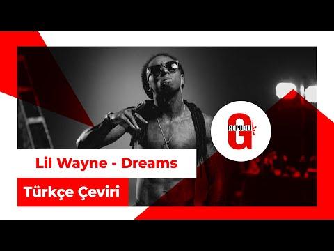 Lil Wayne - Dreams (Türkçe Altyazılı)