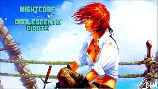 Nightcore - Adolescente Pirate [Lea Paci]