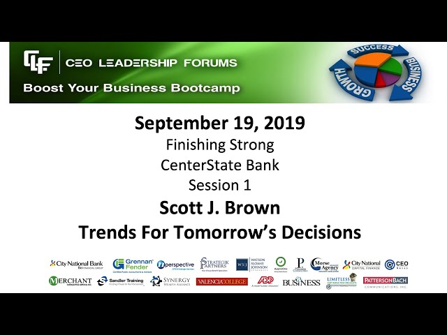 2019 09 19 CEO Leadership Forums - Finishing Strong Session 01 - Scott Brown