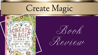 Create Magic by Katie Daisy Colouring Book Review