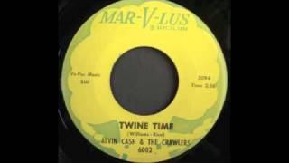 ALVIN CASH and The Crawlers - TWINE TIME