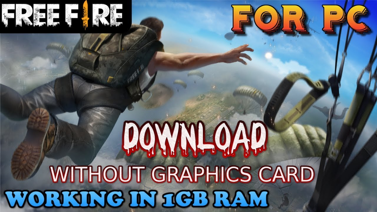 Download Free Fire Pc In 1gb Ram Without Graphics Card Low End Pc No Lag
