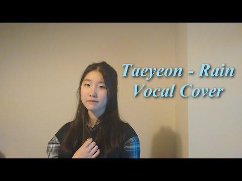 Taeyeon (태연) - Rain Vocal Cover