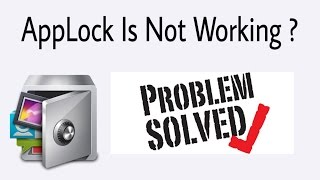 App Lock Is Not Working ? _ PROBLEM SOLVED _ 2 TIPS 100% WOR...