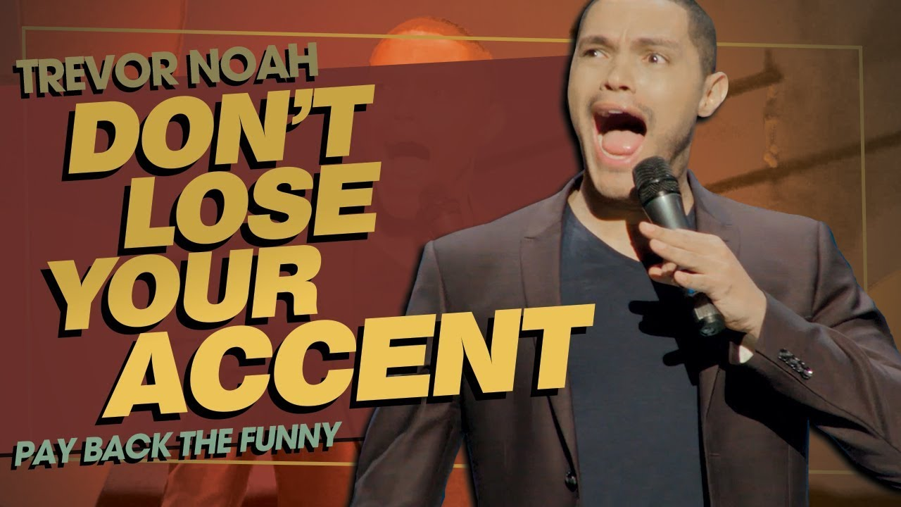 "Image result for ""Don't Lose Your Accent / Learning Accents"" - TREVOR NOAH (Pay Back The Funny)"