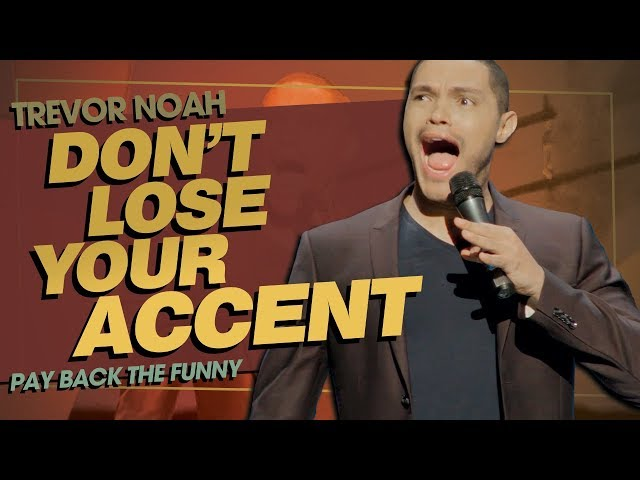 Dont Lose Your Accent / Learning Accents - TREVOR NOAH (Pay Back The Funny)