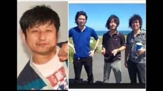 大谷ノブ彦が大好きなルックバンド、トライセラトップス! 和田唱がこれ...