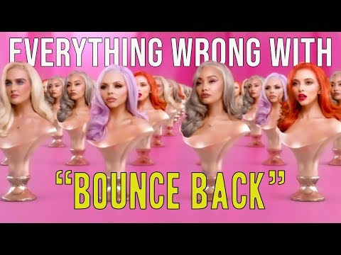 """Everything Wrong With Little Mix - """"Bounce Back"""""""