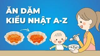 Ăn dặm kiểu Nhật cho bé cực chuẩn và bài bản từ A-Z