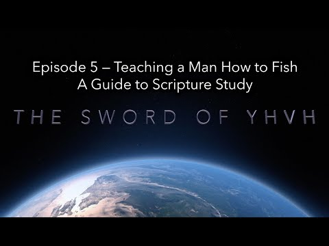 Episode 5 — Teaching A Man How To Fish (A Guide To Scripture Study)