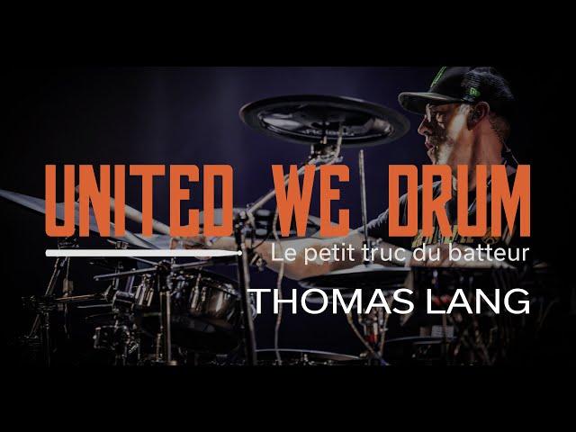 Thomas Lang - United We Drum, le petit truc du batteur