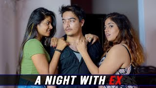 A Night With EX To Remember | Unexpected Twist | AASHIV MIDHA
