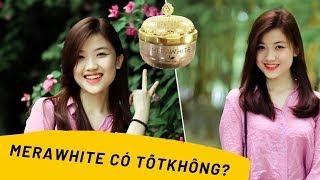 Kem MERA WHITE  có tốt không? Review từ NSND Lan Hương