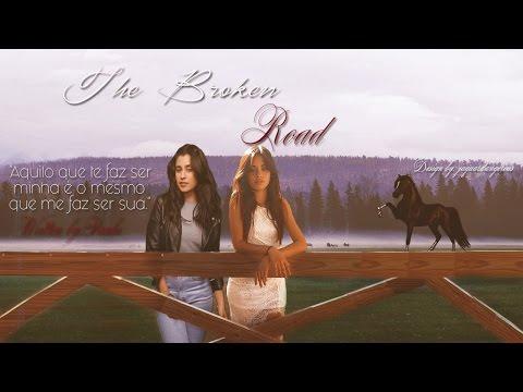 The Broken Road-TrailerCAMREN FANFIC