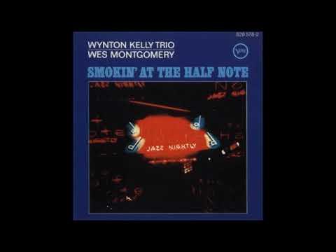 Wes Montgomery & Wynton Kelly Trio  - Smokin' At The Half Note ( Full Album )