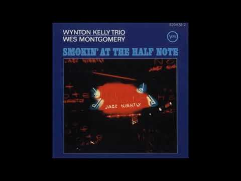 Wes Montgomery & Wynton Kelly Trio   Smokin At The Half Note  Full Album