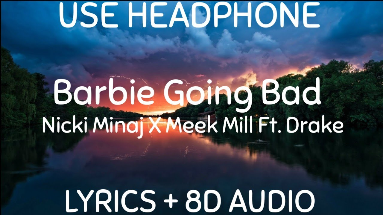 Nicki Minaj Barbie Goin Bad Lyrics 8d Audio Meek Mill Ft Drake Going Bad Remix Youtube Currently i keep ending up. youtube