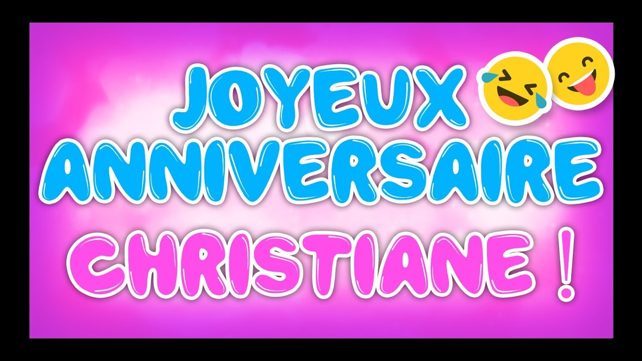 Joyeux Anniversaire Christiane Happy Birthday Youtube
