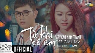 MV Từ Khi Có Em - Cao Nam Thành
