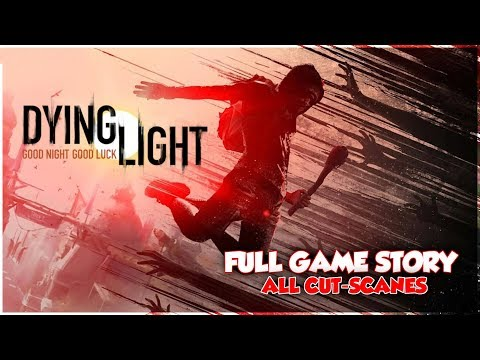 Dying Light as a Movie ~ All Cinematic Cut-Scanes!  \