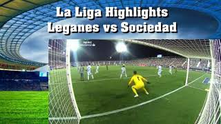 La Liga Highlights  Leganes vs Sociedad