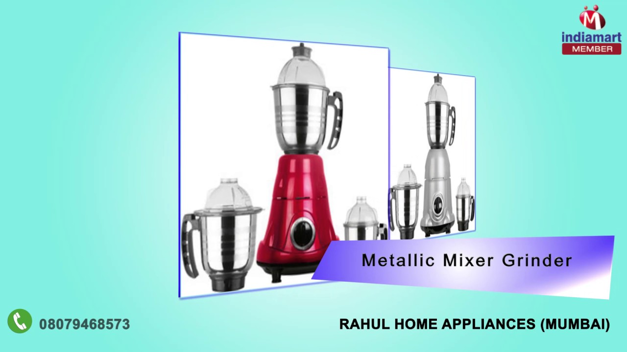 Grinders and Hand Blenders by Rahul Home Appliances, Mumbai - YouTube