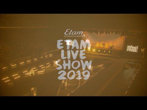 Etam Live Show 2019 (int�grale : d�fil� + concert)