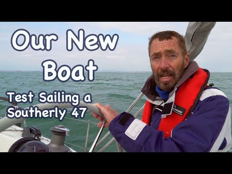 Our New Boat! Test Sailing a Southerly 47