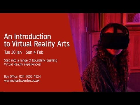 Introduction to Virtual Reality Arts - Warwick Arts Centre
