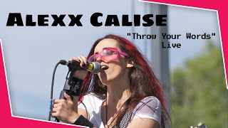 Watch Alexx Calise Throw Your Words video